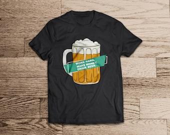 Work Hard Make Money Drink Beer Mug Tshirt- Beer Tshirt- Mug Tshirt- Drunk Tshirt- Beer mug- Beer lovers- beer lover- drinking beer-