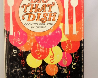 Dig That Dish Cooking For The In Group Ruth Chier Rosen Hardcover Cookbook 1967 Mid Century *