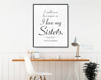 LOUISA MAY ALCOTT Quote, Sister Gift, I Could Never Love Anyone, Love My Sisters, Little Women Quotes, Little Women Book, Gift For Sister