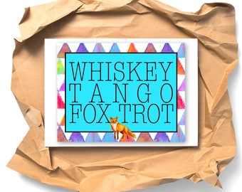 Whiskey Tango Foxtrot Postcard • Pen Pal • Colorful Notes • Express Yourself • Positive Vibes • Life • Happy • Fun • Encourage