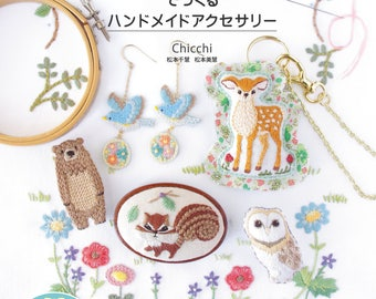 Handmade accessories made with animal embroidery by Chicchi - Japanese embroidery craft book