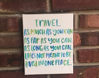 One available- travel quote canvas 8 by 10