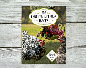 PRE-ORDER 101 Chicken Keeping Hacks! Book Signed by the Author Backyard Chickenkeeping Trick and Tips from Fresh Eggs Daily
