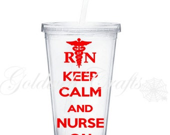 Nurse Tumbler - Keep Calm and Nurse On - Acrylic Tumbler 16oz