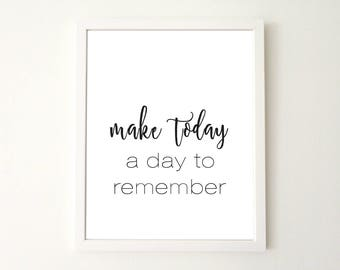 Inspirational printable poster instant download print Make today a day to remember printable art
