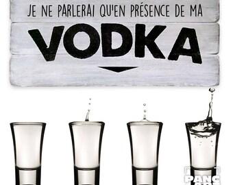 I'm in the presence of my vodka