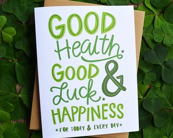 Good health, good luck, & happiness for today and every day, Good Luck Card, Greeting Car, Congratulations, Engagement Card, Get Well, Irish