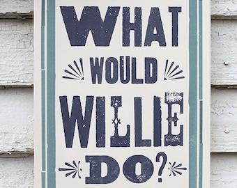 Ce que Willie ferait - impression 11 x 17