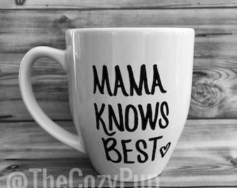 Coffee Mug Mama Knows Best, Mother's Day Gift, Mom Coffee Mug, Gift for Mom, Gift for Her, Gift for Mother's Day, Christmas Gifts, Funny Mug