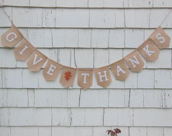 Give Thanks Burlap Banner, Thanksgiving Decor, Thanksgiving Banner, Give Thanks Bunting, Thanksgiving Burlap Garland, Happy Thanksgiving