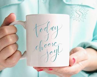 Today I Choose Joy Mug / Choose Joy Mug / Spiritual Gift Idea / Inspiring Gift Idea / Choosing Joy Mug / Today I Choose JOY Gift / THW307