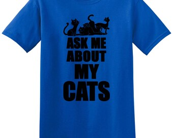 Ask Me About My Cats Funny Humor Adult Mens T-shirt