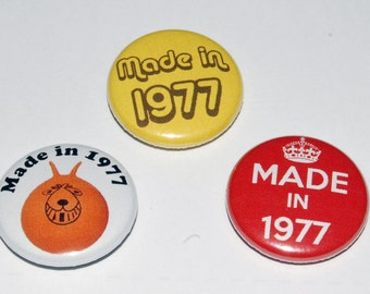 Made in 1977 Badge 25mm / 1 inch Fourtieth/40th Birthday - Party - Gift