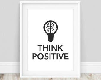 Think Positive Print - Think Positive, Positive Poster, Positive Thinking, Positive Thoughts, Typography Print, Inspirational Prints