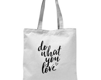 Tote, do what you love, tote bag, black and white, inspirational gift, inspirational womens gift, gift for women, birthday gift