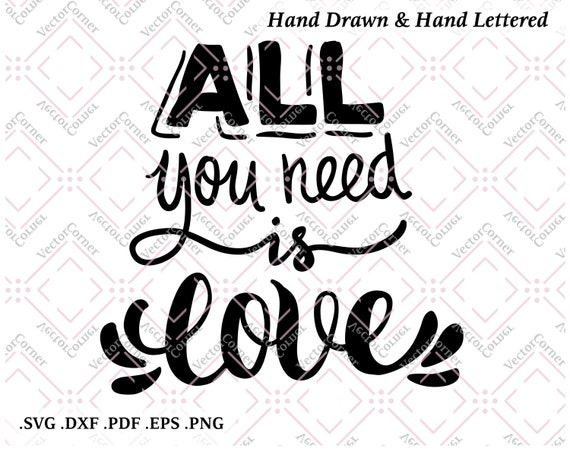 Download All You Need Is Love Hand Lettered SVG Files DXF files Svg
