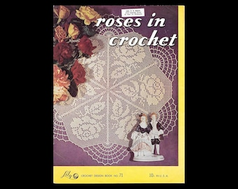 Roses in Crochet - Lily Crochet Design Book No. 71 - Lily Mills Company - Vintage Booklet