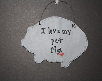 "Gray Pig. Sign reads ""I love my pet pig"" Great item for the Pig lover, owner or collector."