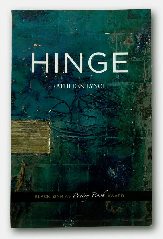 Hinge by Kathleen Lynch Signed 1st Edition Hardcover 2006 Black Zinnias Poems Poetry Verse