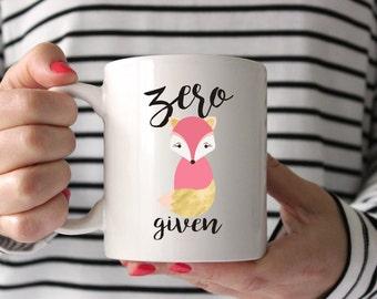 Zero Fox Given Mug, Fox Mug, No Fox Given, For Fox Sake Mug, Coffee Mug, Girl Boss Mug, Girl boss, Fox Mug, Funny Mug, Fox Life, Fox This