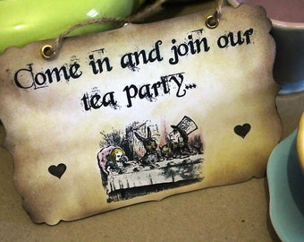 Come in and join our tea party -Vintage Alice in Wonderland - Hanging Sign- Decoration