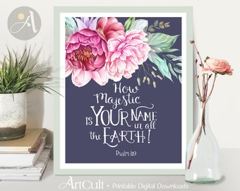 Printable Wall Art digital download HOW MAJESTIC is YOUR name, Psalm 8:9, Bible verse scripture, typography artwork, home decor by ArtCult