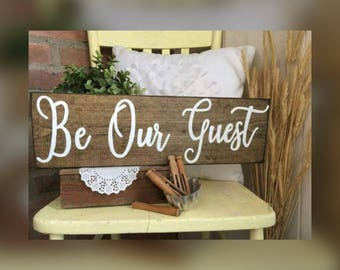 Be our guest - Be My Guest Wood Sign