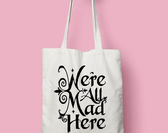 Alice In Wonderland We're All Mad Here text tote bag - canvas tote shopping bag - shoulder bag - beach tote - canvas tote bag -  Market Bag