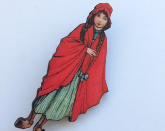 Little Red Riding Hood with Plaits in her Cloak Wooden brooch pin Birthday Christmas Holiday Gift Childrens Stories