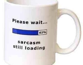 Fine Ceramic Please Wait Sarcasm Loading' Gift Mug