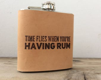 Time Flies When You're Having Rum Leather Hip Flask