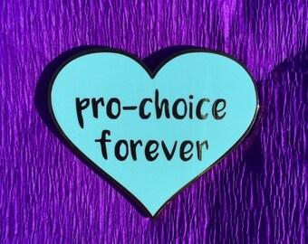 Pro-choice forever enamel pin / Pro-choice lapel pin / Feminist lapel pin