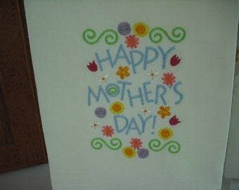 Happy Mother's Day flour sack towel. Machine embroidered.