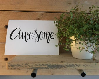 Awesome - Handlettered print on heavy paper