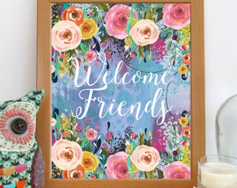 Welcome Sign, Printable Art, 8x10, Welcome Friends Print, Floral Decor, Watercolor Flowers