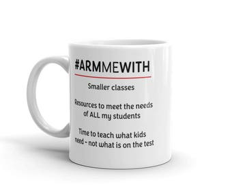 Arm Me With March for our Lives Mug - Teacher Gift - Resist Guns - Anti NRA - No Guns in Schools - March Mug