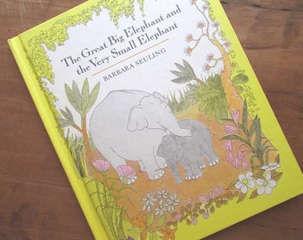 Children's Picture Book The Great Big ELephant an the Very Small Elephant by Barbara Seuling