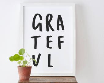 Grateful Typography Print - Motivational Quote Print - Positive Quote - Hand Lettered Print - Positive Print - Happy Print - Gratefulness