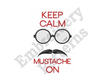 Keep Calm Mustache On - Machine Embroidery Design