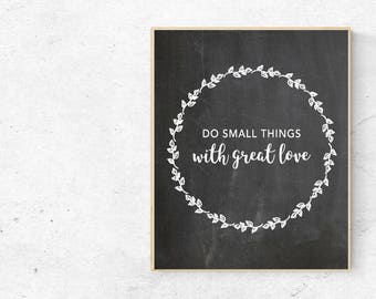 Do Small Things With Great Love Instant PDF Printable Download - Rustic Southern Farmhouse Decor, Southern Quote Wall Art, 8x10, 11x14