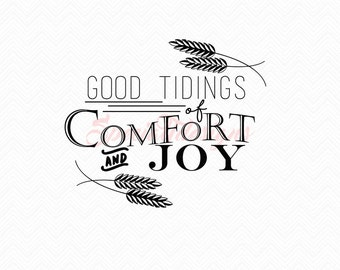 Good Tidings of Comfort and Joy SVG Cutting File / Cut Files Instant Download Southern Saying Religious