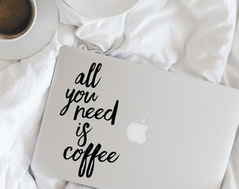 All You Need est café - sticker MacBook - café amant autocollant - BAS-0341