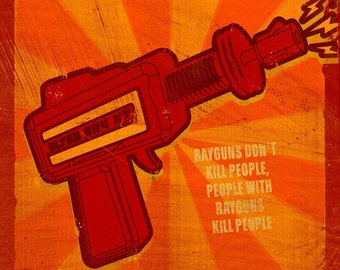 Rayguns Dont Kill People Carnival Style