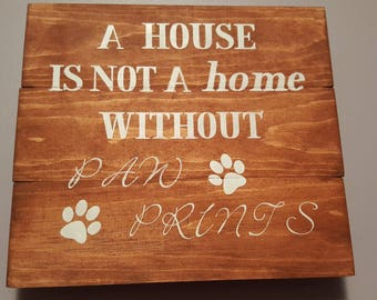 House Isn't A Home Without Paw Prints