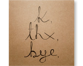 K Thx Bye Illustrated Card, Thank You Card, Handmade Greeting Card, Valentines Day Card