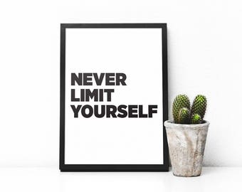 Never Limit Yourself Quote Print - Inspirational, Motivational Wall Art - Instant Digital Download, Modern & Minimalist Design for your Home