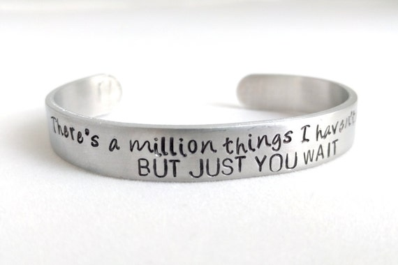 Just You Wait Aluminum Cuff, Handstamped, A Milllion Things, Fan, Broadway, Theatre, Musical