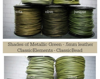 Metallic Greens .5mm Leather Cord, .5mm, Metallic green leather,.5mm Leather Cord, Round Leather Cord,Metallic Leather Cord,The Classic Bead