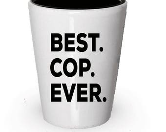 Cop Shot Glass, Best Cop Ever, Cop gift, Gift for Cop , Birthday Gift, Christmas Present