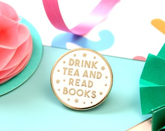 Drink Tea and Read Books Enamel Pin. Pin Game. Bookish Pin. Literary Pin. Literary Gifts. Tea Pin. Lapel Pin. Books. Book Pin. Tea and Books